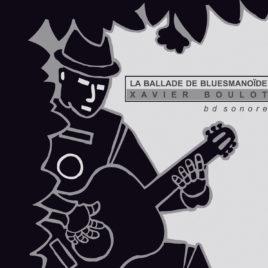 DVD La ballade de bluesmanoïde